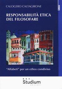 Responsabilità etica del filosofare. «Alfabeti» per un ethos condiviso