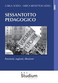 Sessantotto pedagogico. Passioni, ragioni, illusioni