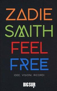 Feel free. Idee, visioni, ricordi