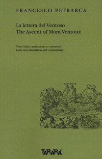 La lettera del Ventoso-The ascent of Mont Ventoux. Testo latino, traduzione e commento