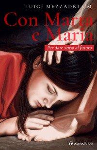 Con Marta e Maria. Per dare senso al futuro