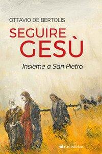 Seguire Gesù insieme a San Pietro