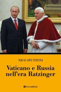 Vaticano e Russia nell'era Ratzinger