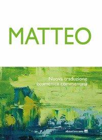 Matteo. Nuova traduzione ecumenica commentata