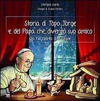 Storia del topo Jorge e del Papa che diventò suo amico