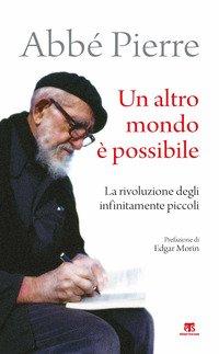 Un altro mondo è possibile. La rivoluzione degli infinitamente piccoli