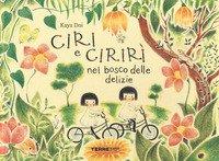 Ciri e Cirirì nel bosco delle delizie