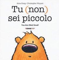 Tu (non) sei piccolo-You are (not) small