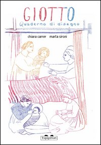 Giotto. Quaderno di disegno
