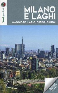 Milano e laghi. Maggiore, Lario, d'Iseo, Garda