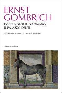 L'opera di Giulio Romano. Il palazzo del Te