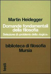 Domande fondamentali della filosofia. Selezione di «problemi» della «logica»
