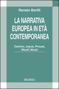 La narrativa europea in età contemporanea. Cechov, Joyce, Proust, Woolf, Musil