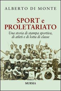 Sport e proletariato. Una storia di stampa sportiva, di atleti e di lotta di classe