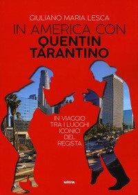 In USA con Quentin Tarantino