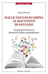 Dalle voci di Scampia al racconto di Saviano. La genesi di Gomorra attraverso il filtro mondadoriano