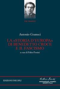 La «storia d'Europa» di Benedetto Croce e il fascismo