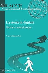 La storia in digitale. Teorie e metodologie