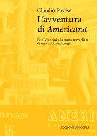 L'avventura di «Americana». Elio Vittorini e la storia travagliata di una mitica antologia