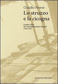 Lo struzzo e la cicogna. Uomini e libri del commissariamento Einaudi (1943-1945)