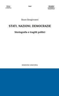 Stati, nazioni, democrazie. Storiografia e tragitti politici