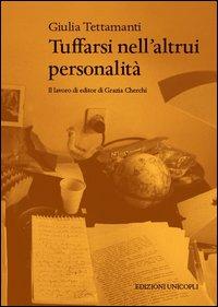 Tuffarsi nell'altrui personalità. Il lavoro di editor di Grazia Cherchi