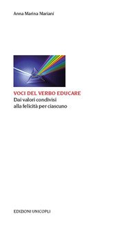 Voci del verbo educare. Dai valori condivisi alla felicità per ciascuno
