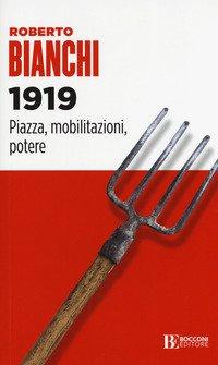 1919. Piazza, mobilitazioni, potere
