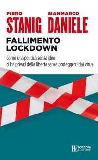 Fallimento lockdown. Come una politica senza idee ci ha privati della libertà senza proteggerci dal virus