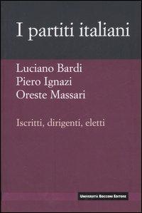 I partiti italiani. Iscritti, dirigenti, eletti