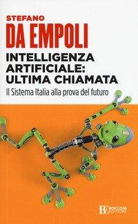 Intelligenza artificiale: ultima chiamata. Il sistema Italia alla prova del futuro
