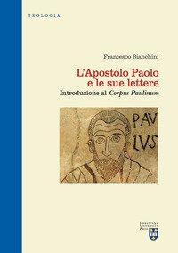 L'apostolo Paolo e le sue lettere. Introduzione al «Corpus Paulinum»