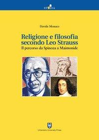 Religione e filosofia secondo Leo Strauss. Il percorso da Spinoza a Maimonide