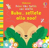 Bubu... settete allo zoo! Primi libri tattili con alette