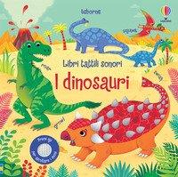 I dinosauri. Libri tattili sonori