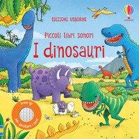 I dinosauri. Piccoli libri sonori