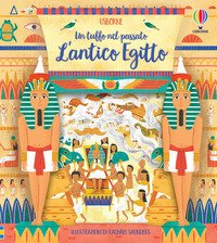 L'antico Egitto. Un tuffo nel passato