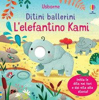 L'elefantino Kami. Ditini ballerini