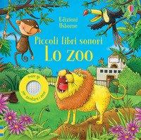 Lo zoo. Piccoli libri sonori