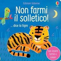 Non farmi il solletico! ...dice la tigre