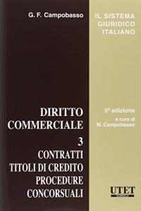 Diritto commerciale. Vol. 3: Contratti. Titoli di credito. Procedure. Concorsuali.