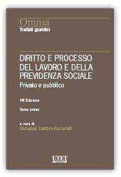 Diritto e processo del lavoro e della previdenza sociale. Il lavoro privato e pubblico