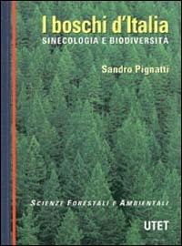 Boschi D`italia. Sinecologia E Biodiversita`