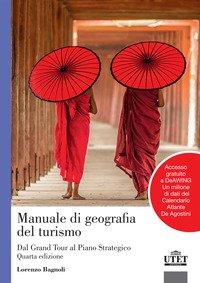 Manuale di geografia del turismo. Dal grand tour al piano strategico