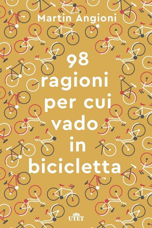 Le 98 ragioni per cui vado in bicicletta