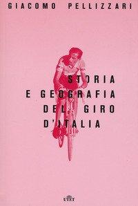 Storia e geografia del Giro d'Italia. Con e-book