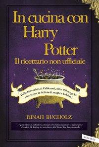 In cucina con Harry Potter. Il ricettario non ufficiale
