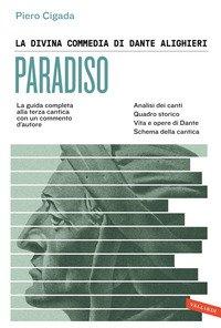 La Divina Commedia di Dante Alighieri. Paradiso. La guida completa alla terza cantica con un commento d'autore