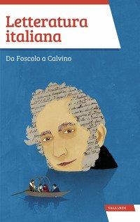 Letteratura italiana. Da Foscolo a Calvino