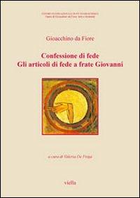 Confessioni di fede. Gli articoli di fede a frate Giovanni. Testo latino a fronte
